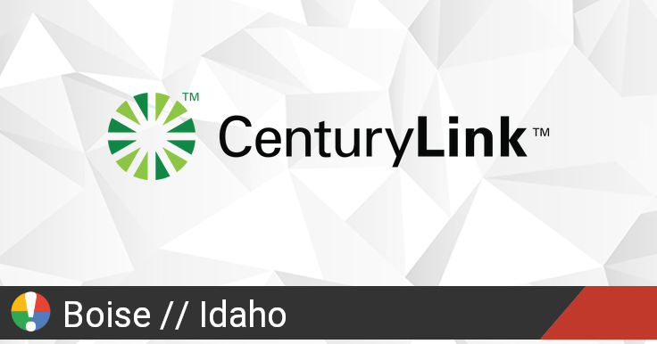 CenturyLink Outage in Boise, Idaho: Current Problems and