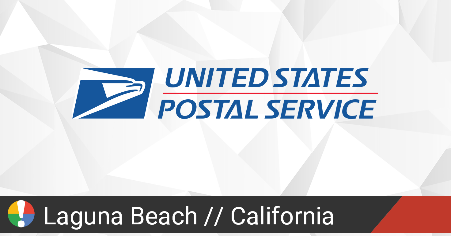 Usps In Laguna Beach California Down Current Outages And Problems Is The Service Down