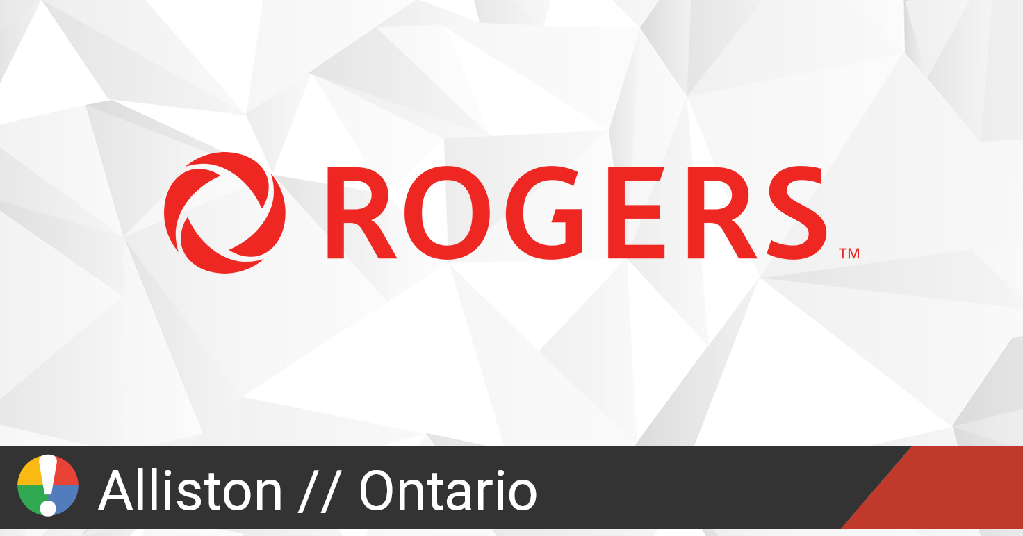 Rogers Outage in Alliston, Ontario: Current Problems and ...