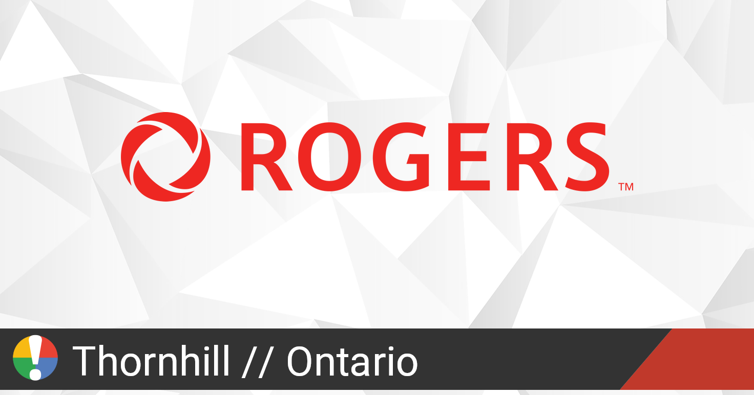 Rogers Outage in Thornhill, Ontario: Current Problems and ...