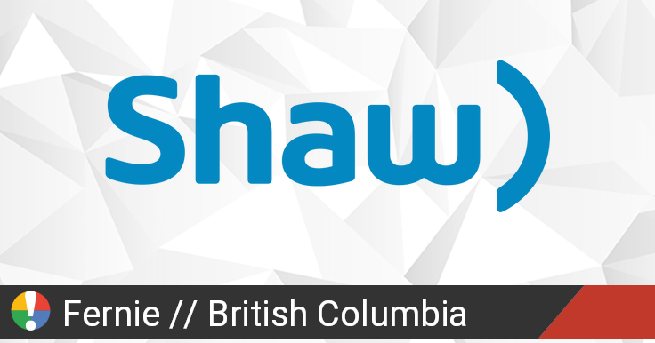 Shaw Outage in Fernie, British Columbia: Current Problems