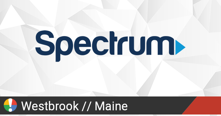 Spectrum Outage in Westbrook, Maine: Current Problems and