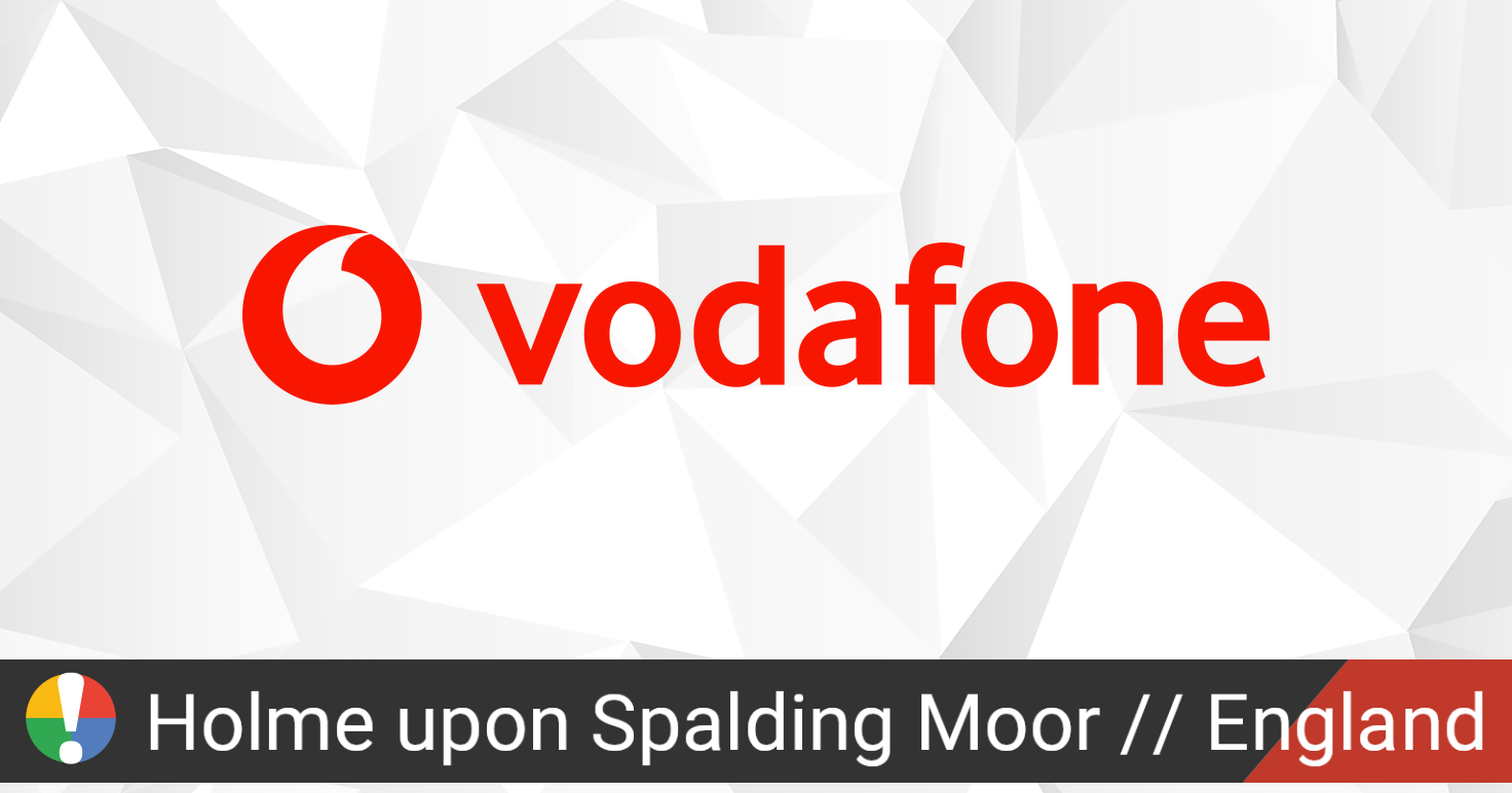 Vodafone Outage in Holme upon Spalding Moor, England ...