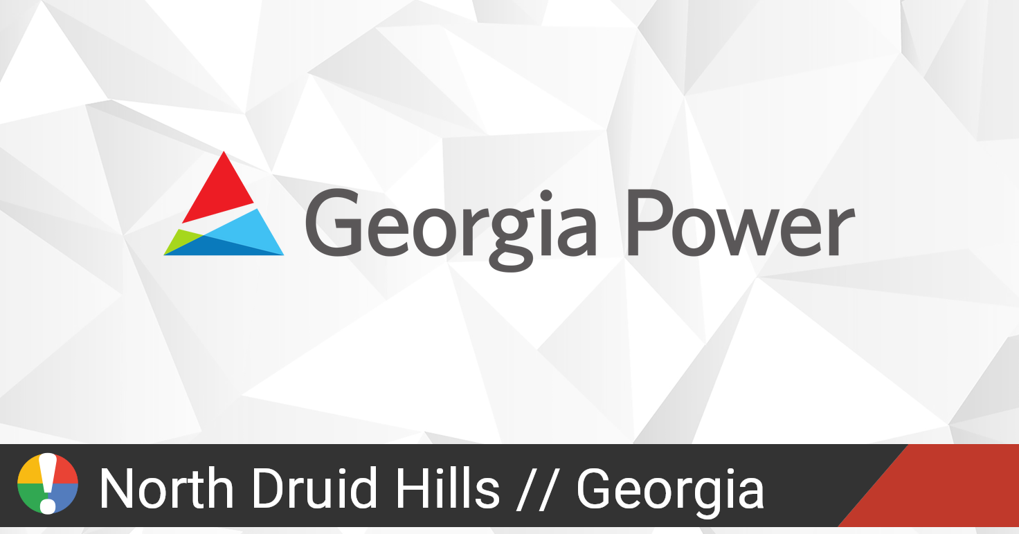 Georgia Power Outage In North Druid Hills Georgia Current Problems And Outages Is The Service Down