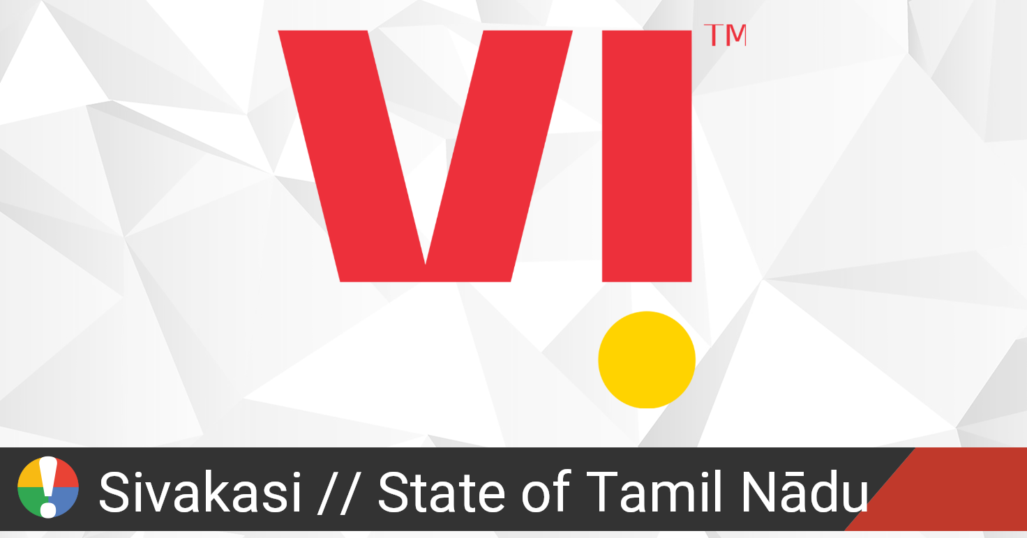 Vodafone Idea (Vi) Outage in Sivakasi, State of Tamil Nādu ...
