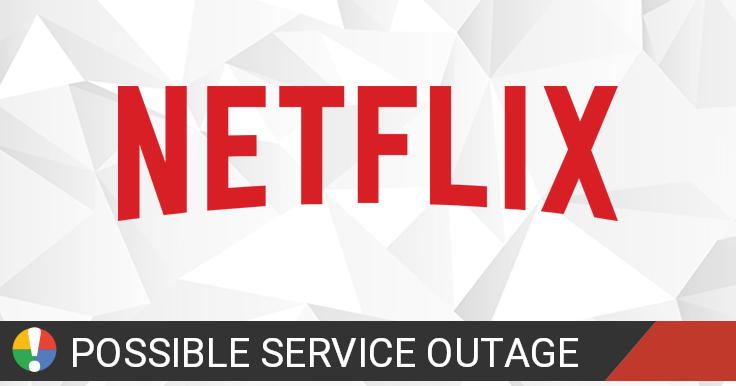 Netflix down or not working? Problems, status and outages